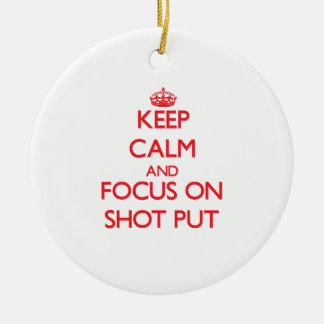 Keep calm and focus on The Shot Put Round Ceramic Decoration