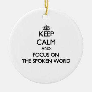 Keep Calm and focus on The Spoken Word Christmas Tree Ornament