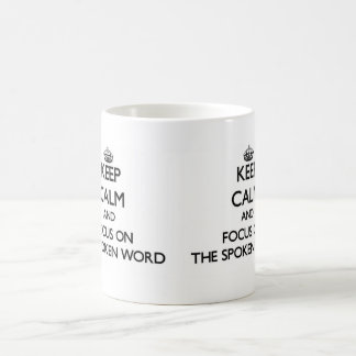 Keep Calm and focus on The Spoken Word Mugs