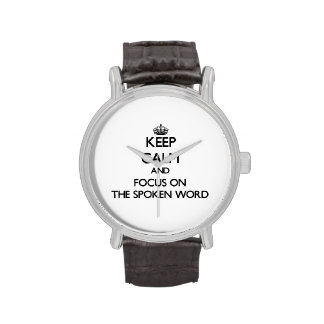 Keep Calm and focus on The Spoken Word Watches