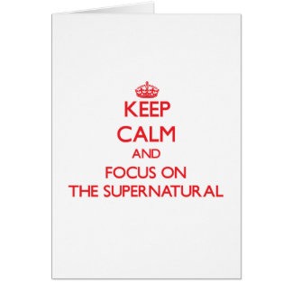 Keep Calm and focus on The Supernatural Greeting Card