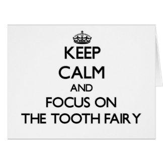 Keep Calm and focus on The Tooth Fairy Card
