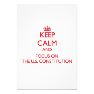 Keep Calm and focus on The U S Constitution Custom Invitation