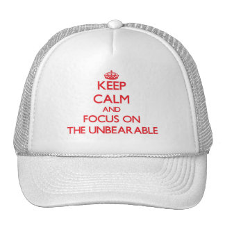 Keep Calm and focus on The Unbearable Trucker Hat