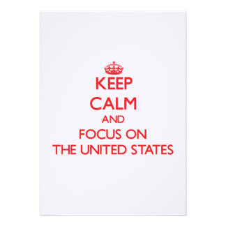 Keep Calm and focus on The United States Announcement