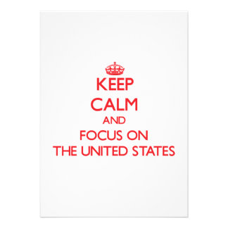 Keep Calm and focus on The United States Personalized Invites