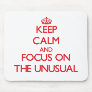 Keep Calm and focus on The Unusual Mousepads
