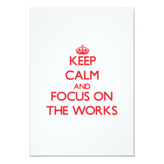 Keep Calm and focus on The Works 3.5x5 Paper Invitation Card