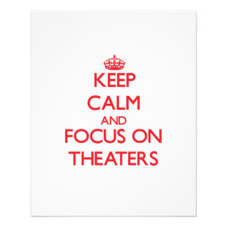 Keep Calm and focus on Theaters Flyer Design