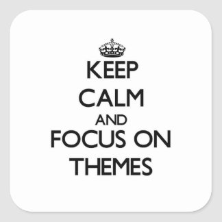 Keep Calm and focus on Themes Square Sticker