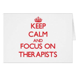 Keep Calm and focus on Therapists Cards