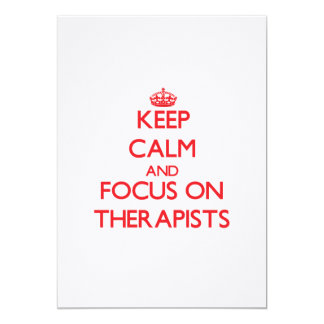 Keep Calm and focus on Therapists 5x7 Paper Invitation Card