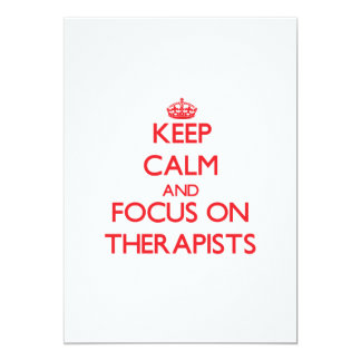 Keep Calm and focus on Therapists 13 Cm X 18 Cm Invitation Card