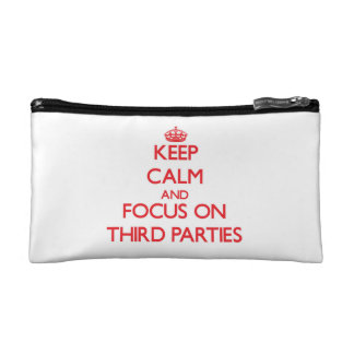 Keep Calm and focus on Third Parties Cosmetic Bags