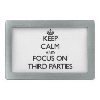 Keep Calm and focus on Third Parties Belt Buckles