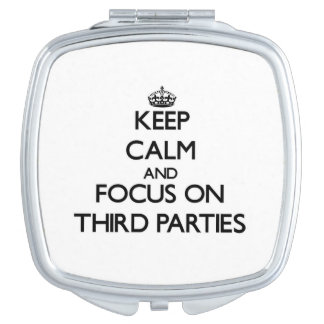 Keep Calm and focus on Third Parties Travel Mirrors