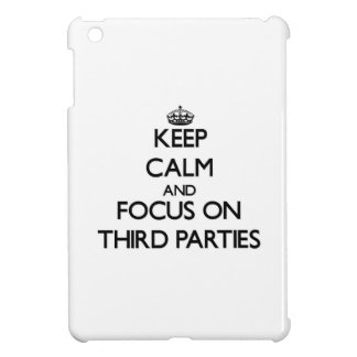 Keep Calm and focus on Third Parties Case For The iPad Mini