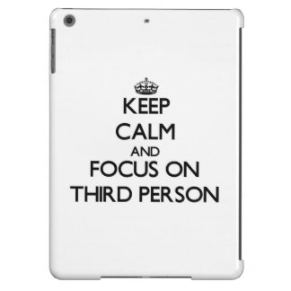 Keep Calm and focus on Third Person Cover For iPad Air