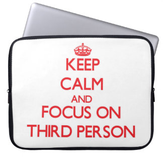 Keep Calm and focus on Third Person Laptop Sleeve