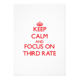 Keep Calm and focus on Third-Rate Invites