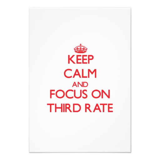 Keep Calm and focus on Third-Rate Personalized Announcement