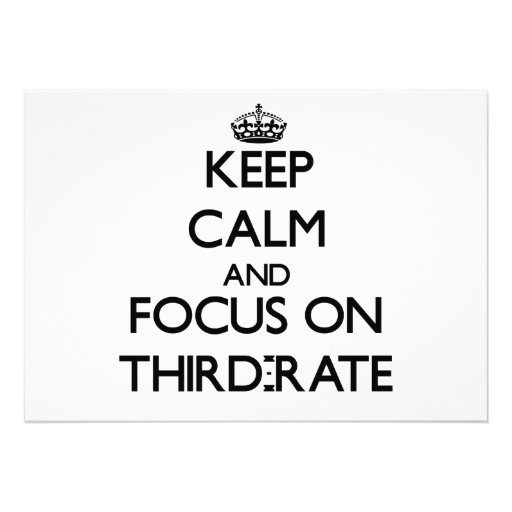 Keep Calm and focus on Third-Rate Card