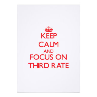 Keep Calm and focus on Third-Rate Custom Invite