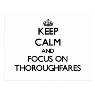 Keep Calm and focus on Thoroughfares Postcards