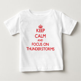 Keep Calm and focus on Thunderstorms Tee Shirt