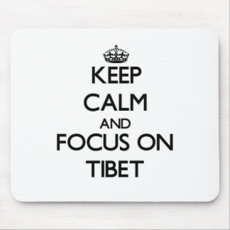 Keep Calm and focus on Tibet Mouse Pads