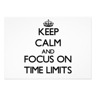 Keep Calm and focus on Time Limits Custom Announcements