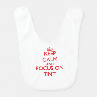 Keep Calm and focus on Tint Baby Bibs
