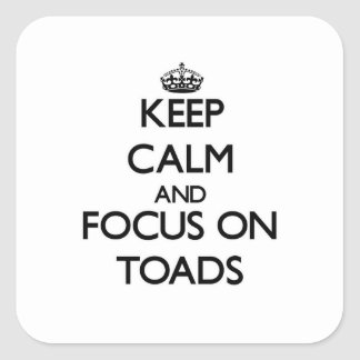 Keep Calm and focus on Toads Square Sticker