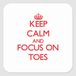 Keep Calm and focus on Toes Stickers