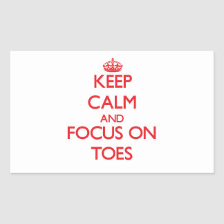 Keep Calm and focus on Toes Rectangular Stickers