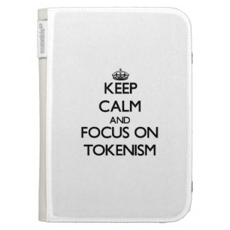Keep Calm and focus on Tokenism Kindle 3 Cover