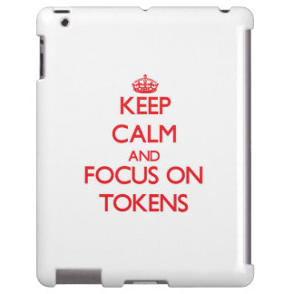 Keep Calm and focus on Tokens
