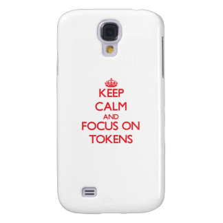 Keep Calm and focus on Tokens Samsung Galaxy S4 Cases