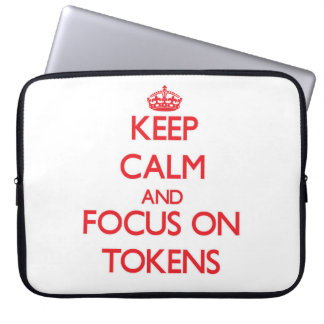 Keep Calm and focus on Tokens Computer Sleeves