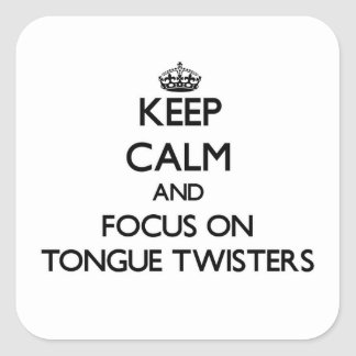 Keep Calm and focus on Tongue Twisters Stickers