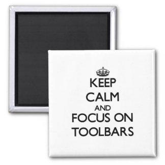Keep Calm and focus on Toolbars Square Magnet