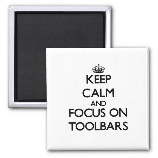Keep Calm and focus on Toolbars Refrigerator Magnet