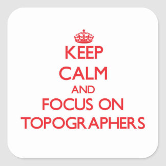 Keep Calm and focus on Topographers Sticker