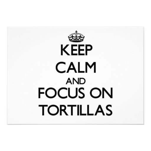 Keep Calm and focus on Tortillas Personalized Announcements