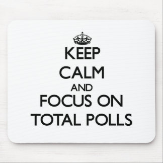 Keep Calm and focus on Total Polls Mousepad