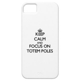 Keep Calm and focus on Totem Poles Cover For iPhone 5/5S