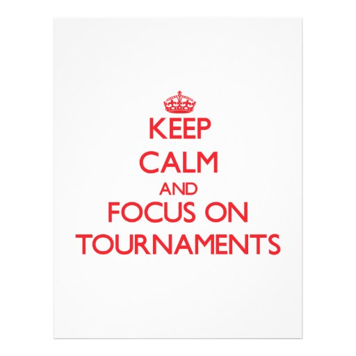 Keep Calm and focus on Tournaments Full Color Flyer