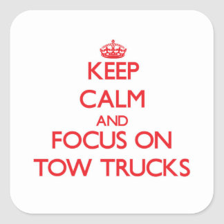 Keep Calm and focus on Tow Trucks Sticker