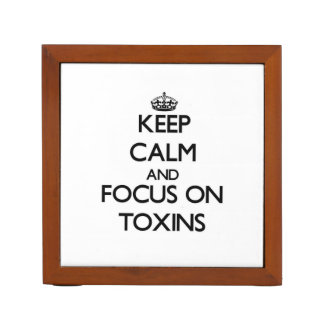 Keep Calm and focus on Toxins Pencil/Pen Holder