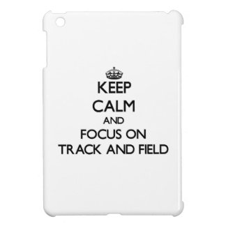 Keep Calm and focus on Track And Field Cover For The iPad Mini